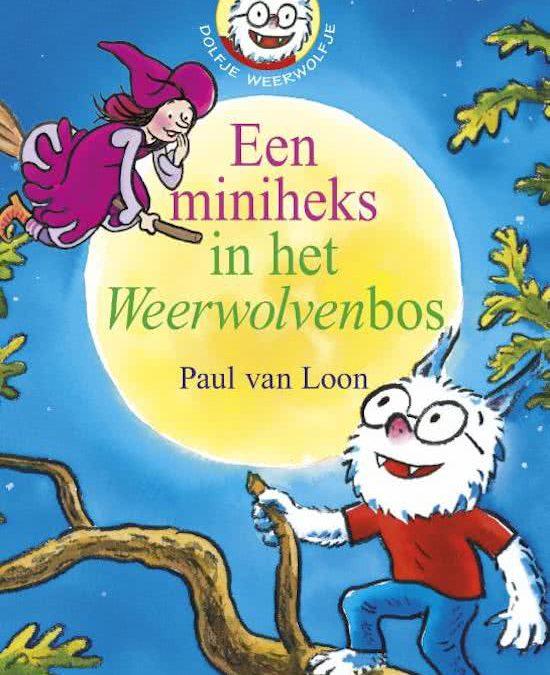 Paul van Loon – Een Miniheks in het Weerwolvenbos